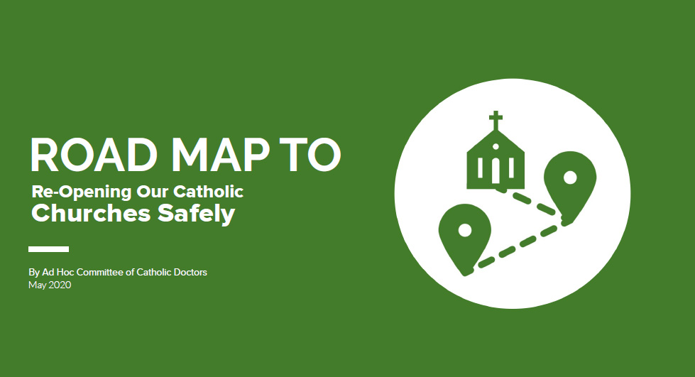 Road Map to Opening Our Catholic Churches Safely